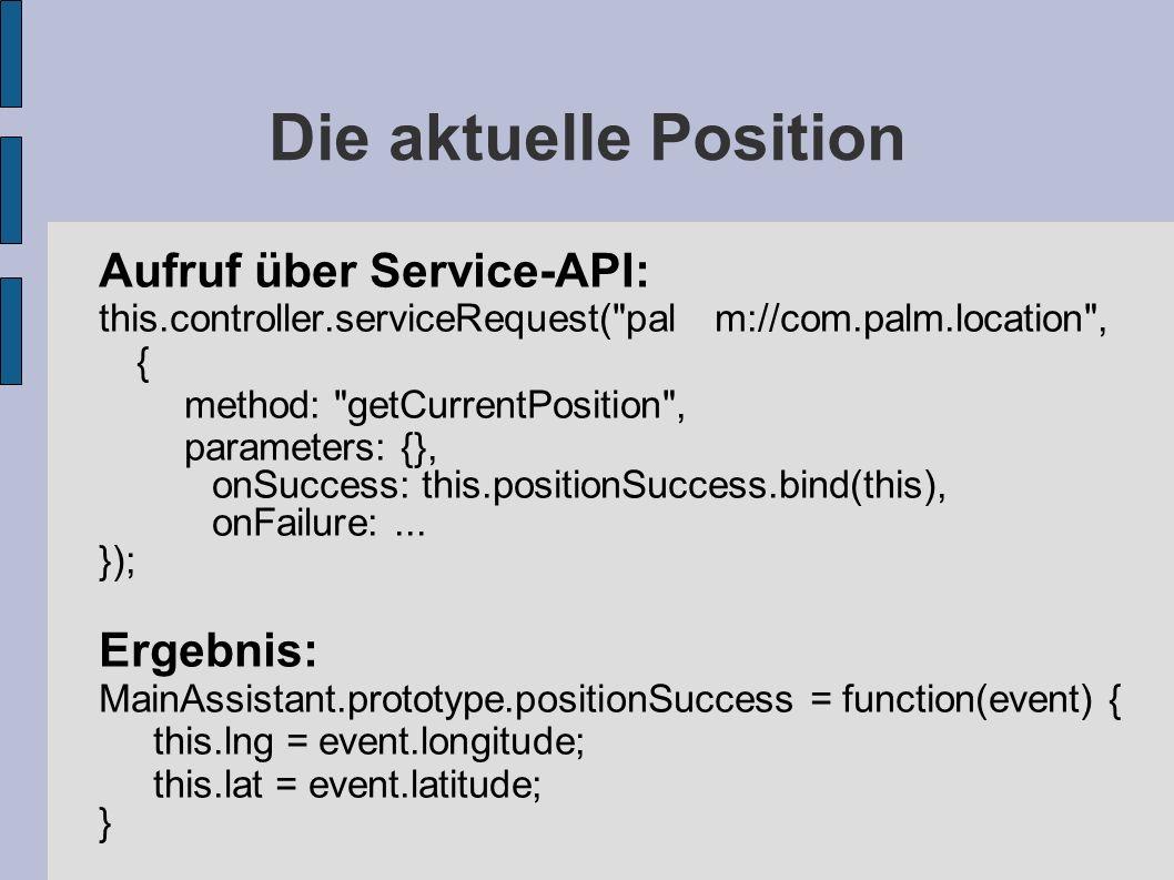 Die aktuelle Position Aufruf über Service-API: Ergebnis: