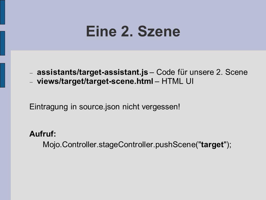 Eine 2. Szene assistants/target-assistant.js – Code für unsere 2. Scene. views/target/target-scene.html – HTML UI.