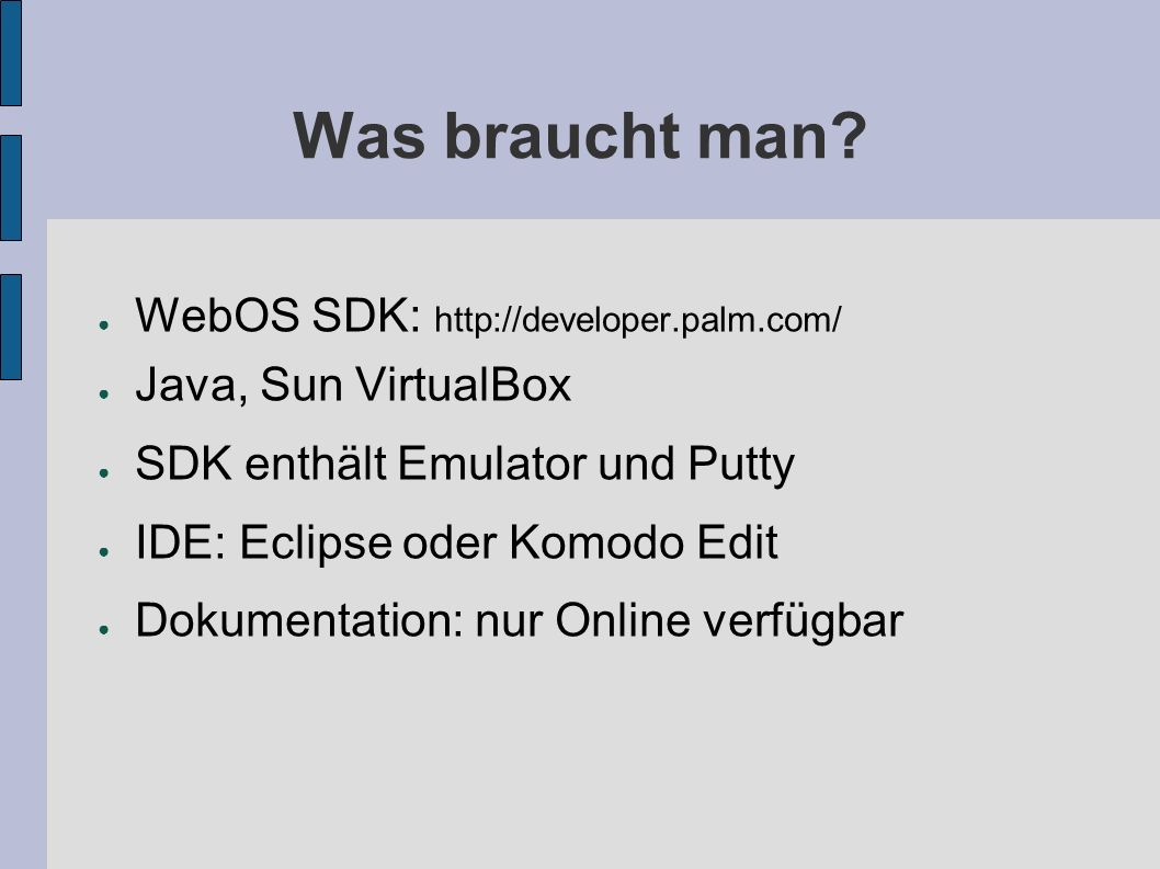 Was braucht man WebOS SDK: http://developer.palm.com/