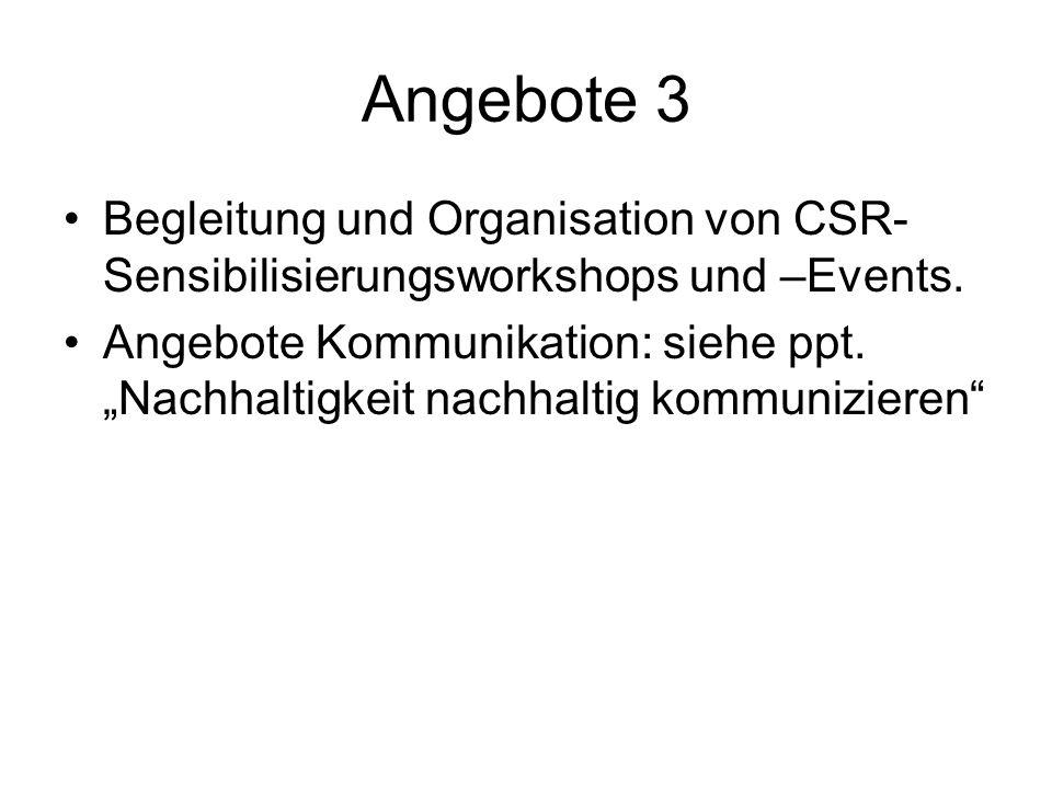 Angebote 3 Begleitung und Organisation von CSR-Sensibilisierungsworkshops und –Events.