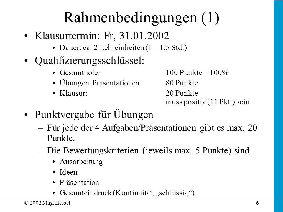 Rahmenbedingungen (1) Klausurtermin: Fr, 31.01.2002