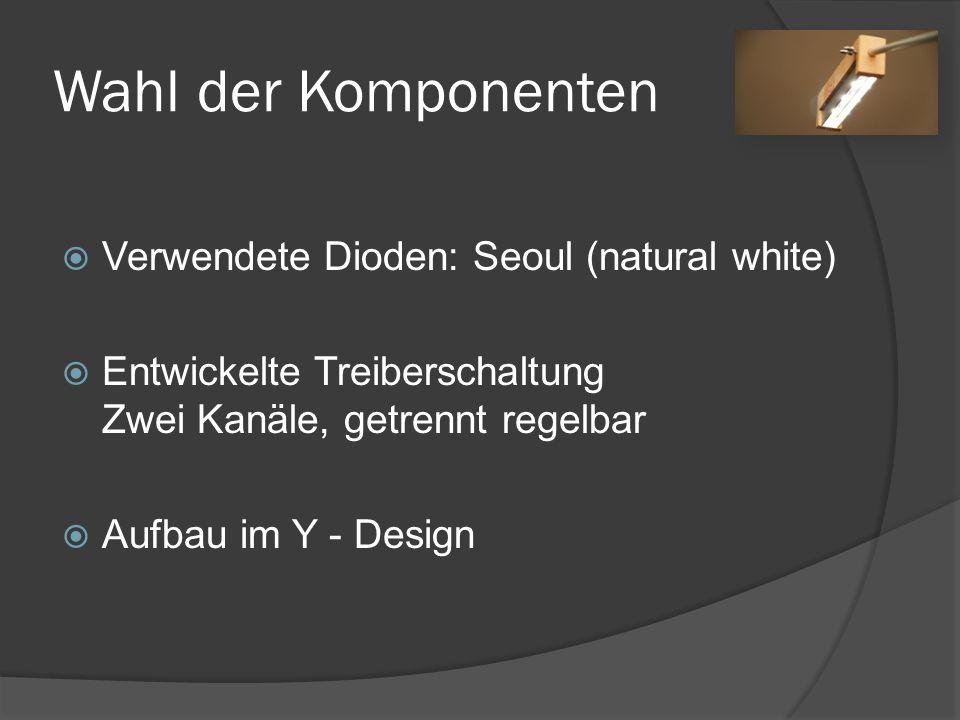 Wahl der Komponenten Verwendete Dioden: Seoul (natural white)