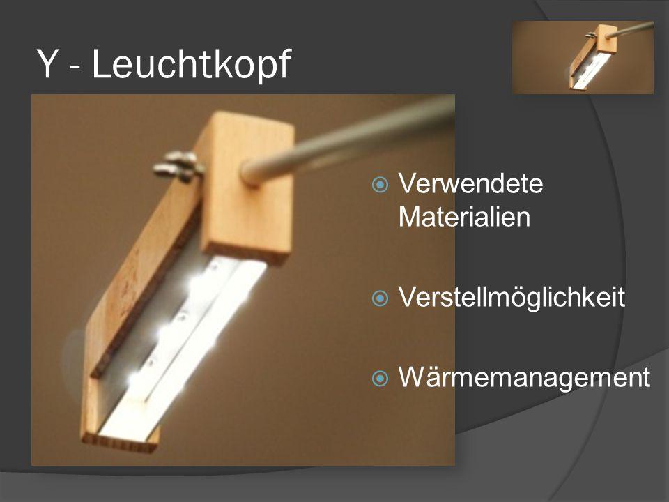 Y - Leuchtkopf Verwendete Materialien Verstellmöglichkeit