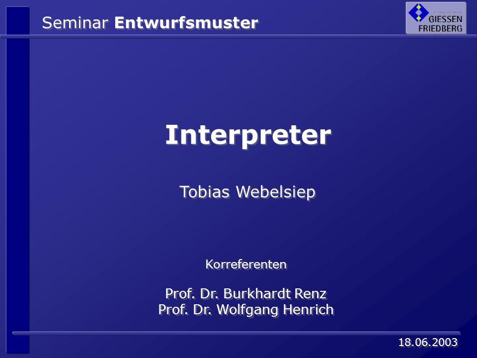 Interpreter Seminar Entwurfsmuster Tobias Webelsiep