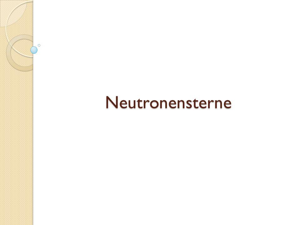 Neutronensterne Hallo alle zusammen, das Thema unseres Vortrags sind Neutronensterne.