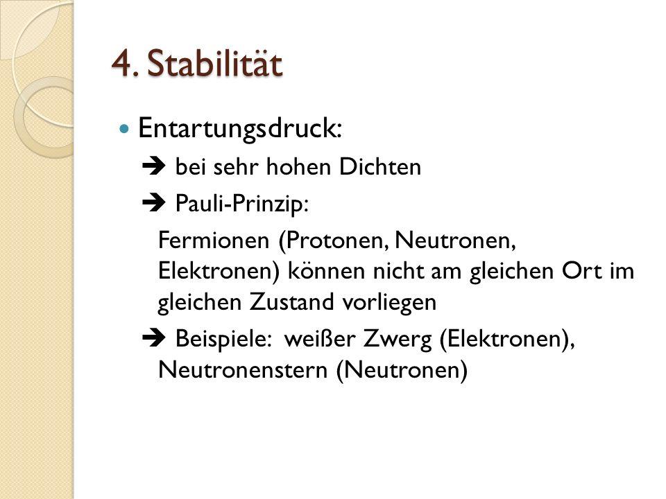 4. Stabilität Entartungsdruck:  bei sehr hohen Dichten