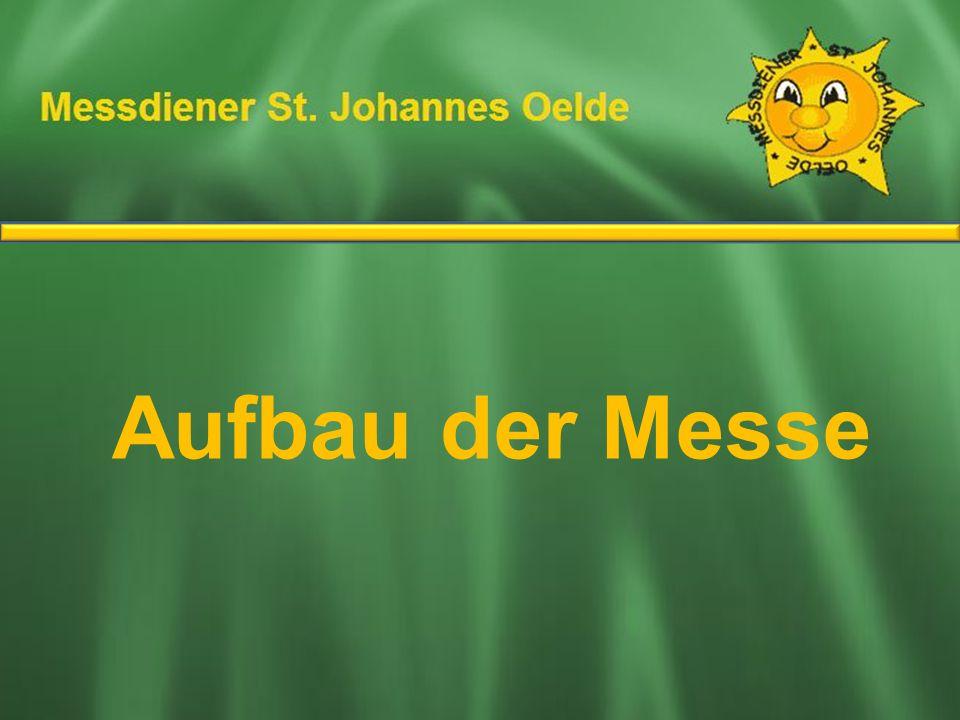 Ablauf der Messe Aufbau der Messe