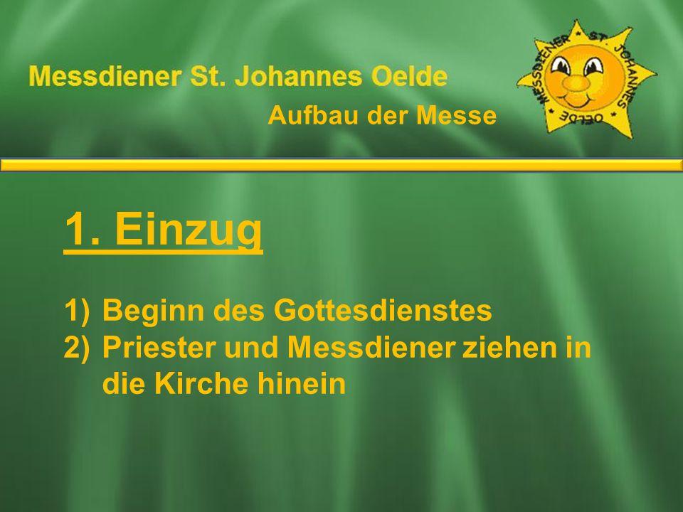 1. Einzug Ablauf der Messe Beginn des Gottesdienstes
