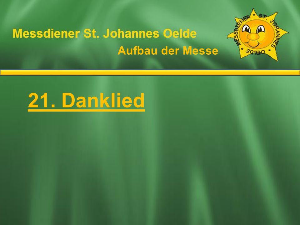 Aufbau der Messe Ablauf der Messe 21. Danklied