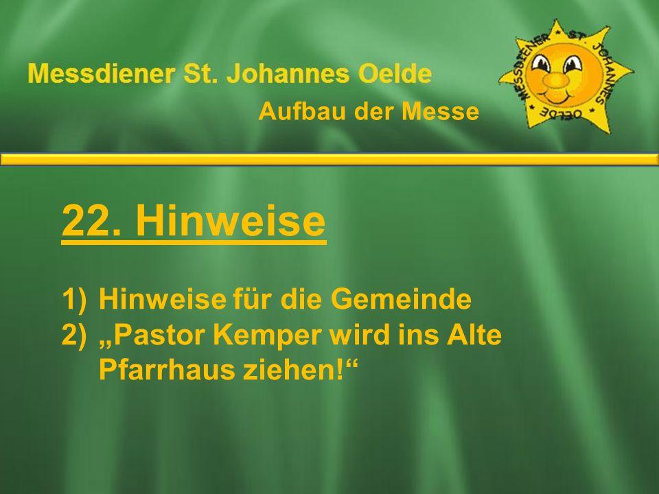 22. Hinweise Ablauf der Messe Hinweise für die Gemeinde