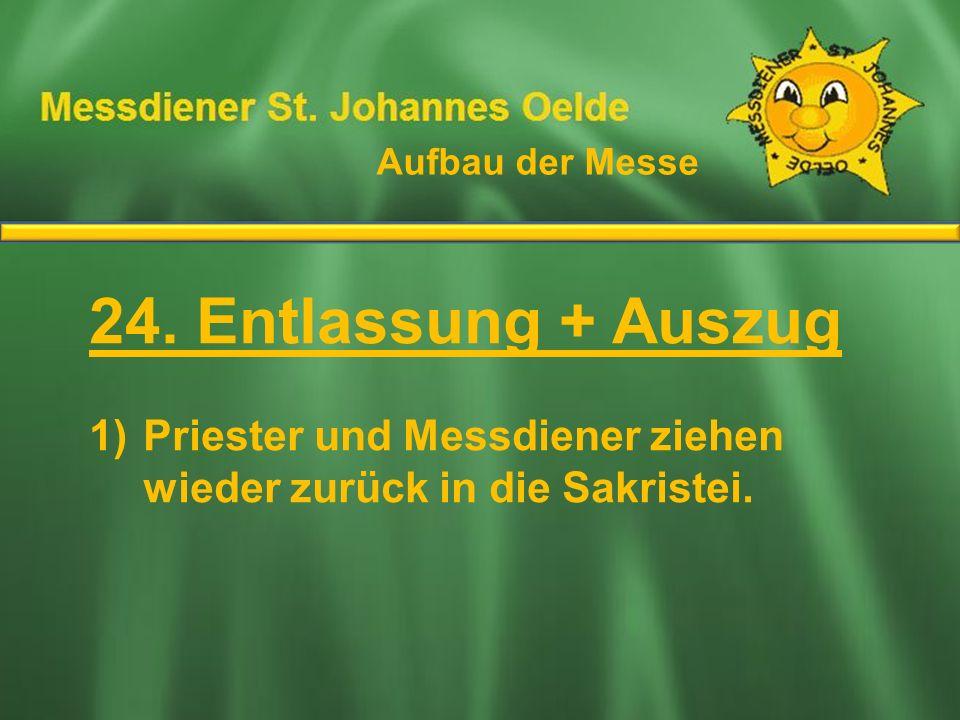 24. Entlassung + Auszug Ablauf der Messe