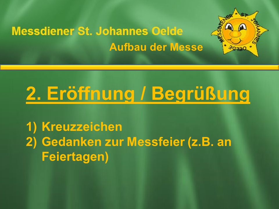 2. Eröffnung / Begrüßung Ablauf der Messe Kreuzzeichen