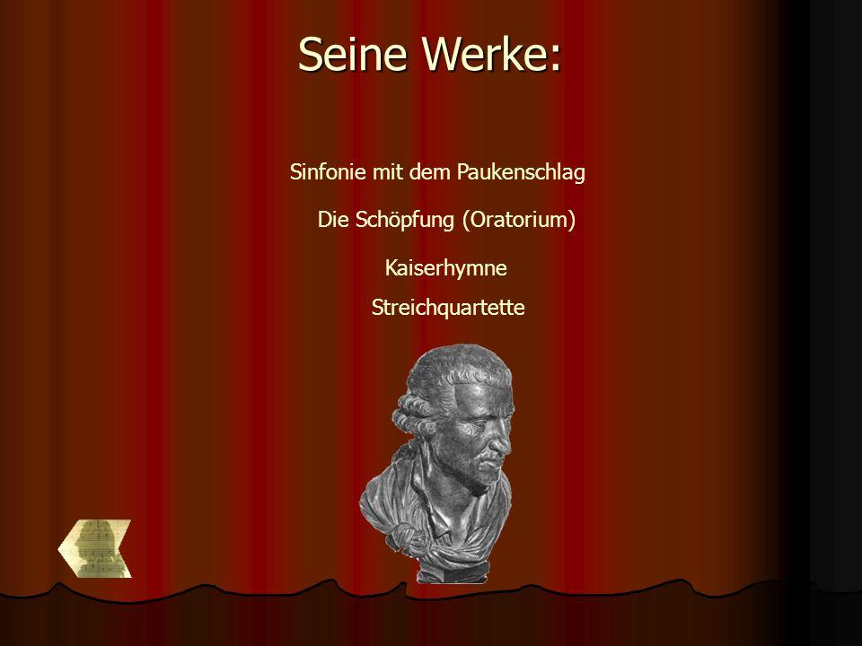Seine Werke: Sinfonie mit dem Paukenschlag Die Schöpfung (Oratorium)