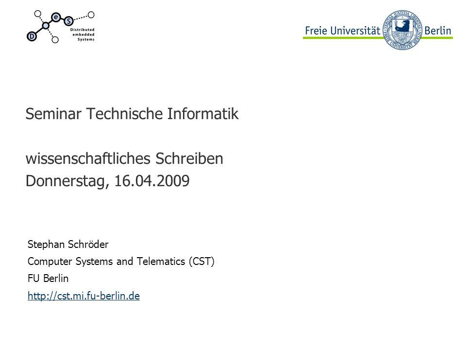Seminar Technische Informatik wissenschaftliches Schreiben Donnerstag, 16.04.2009