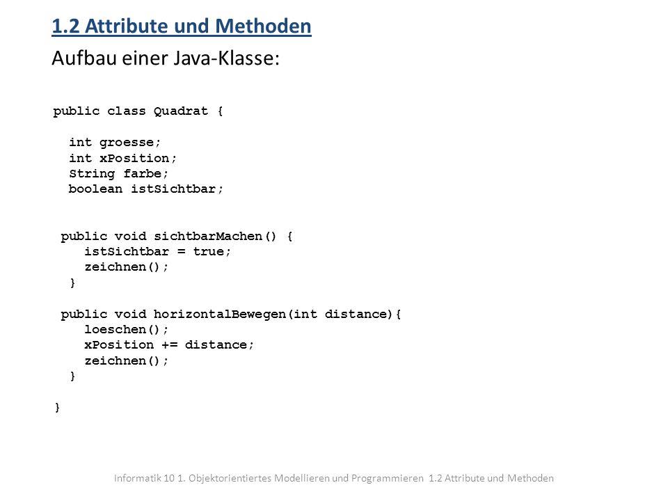 1.2 Attribute und Methoden Aufbau einer Java-Klasse: