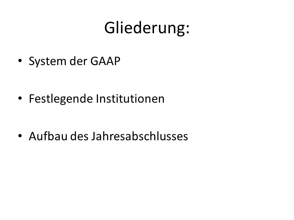 Gliederung: System der GAAP Festlegende Institutionen