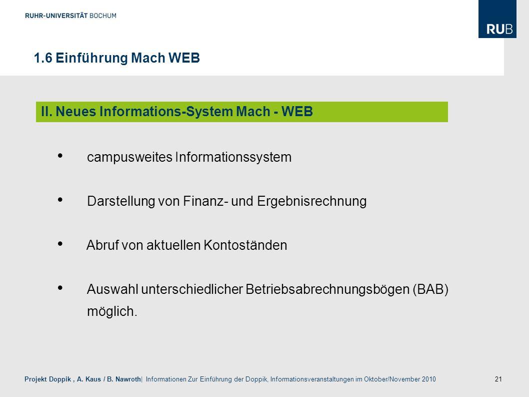 1.6 Einführung Mach WEBII. Neues Informations-System Mach - WEB. campusweites Informationssystem. Darstellung von Finanz- und Ergebnisrechnung.
