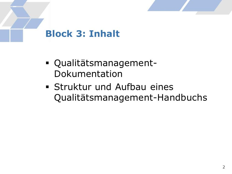 Block 3: InhaltQualitätsmanagement-Dokumentation.