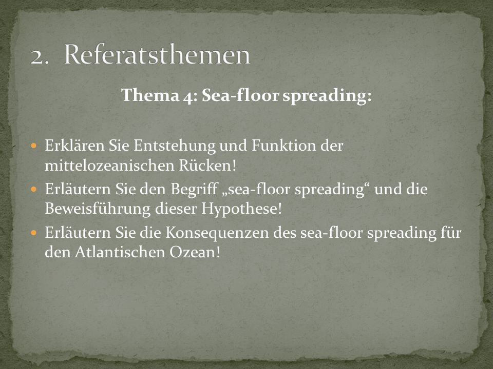 Thema 4: Sea-floor spreading: