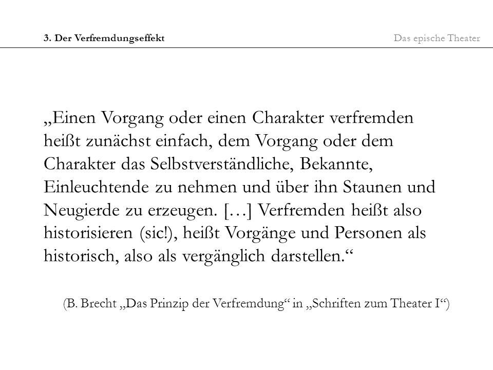 """(B. Brecht """"Das Prinzip der Verfremdung in """"Schriften zum Theater I )"""