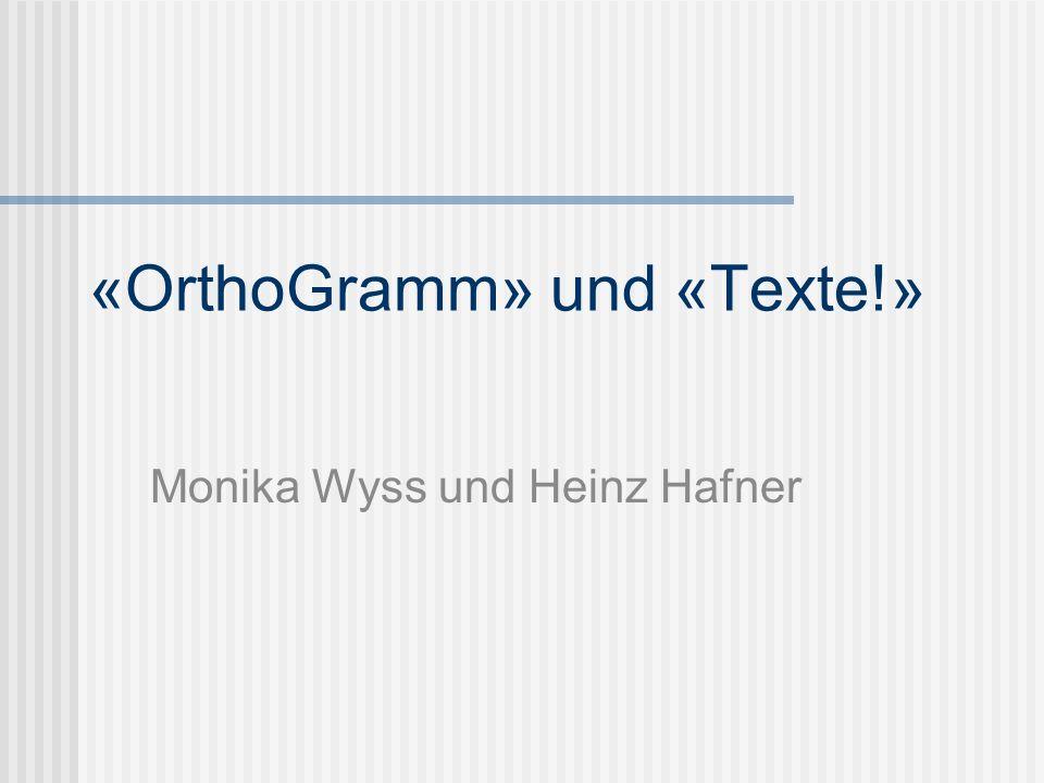 «OrthoGramm» und «Texte!»