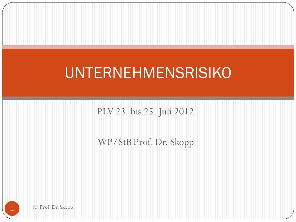 PLV 23. bis 25. Juli 2012 WP/StB Prof. Dr. Skopp