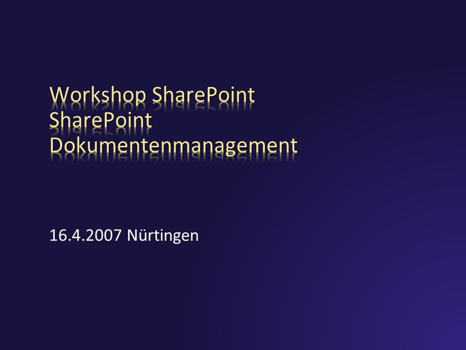 Workshop SharePoint SharePoint Dokumentenmanagement