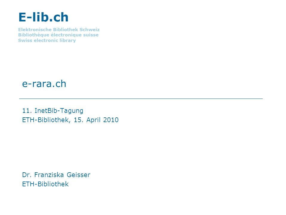 e-rara.ch 11. InetBib-Tagung ETH-Bibliothek, 15. April 2010
