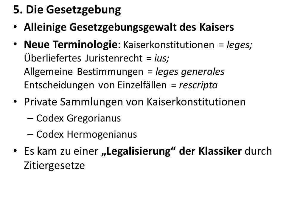 5. Die Gesetzgebung Alleinige Gesetzgebungsgewalt des Kaisers