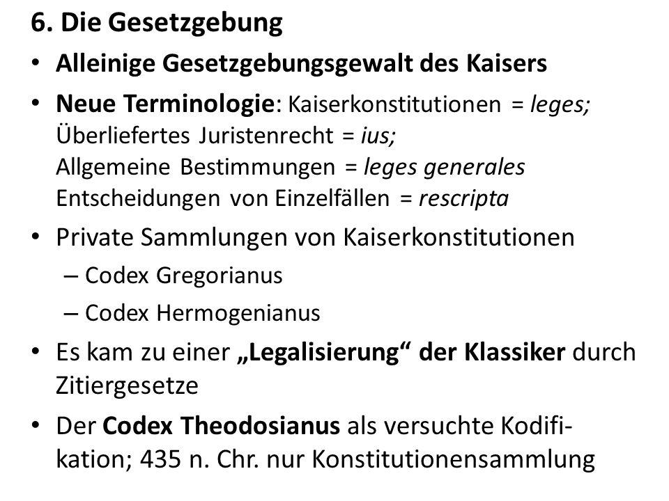 6. Die Gesetzgebung Alleinige Gesetzgebungsgewalt des Kaisers