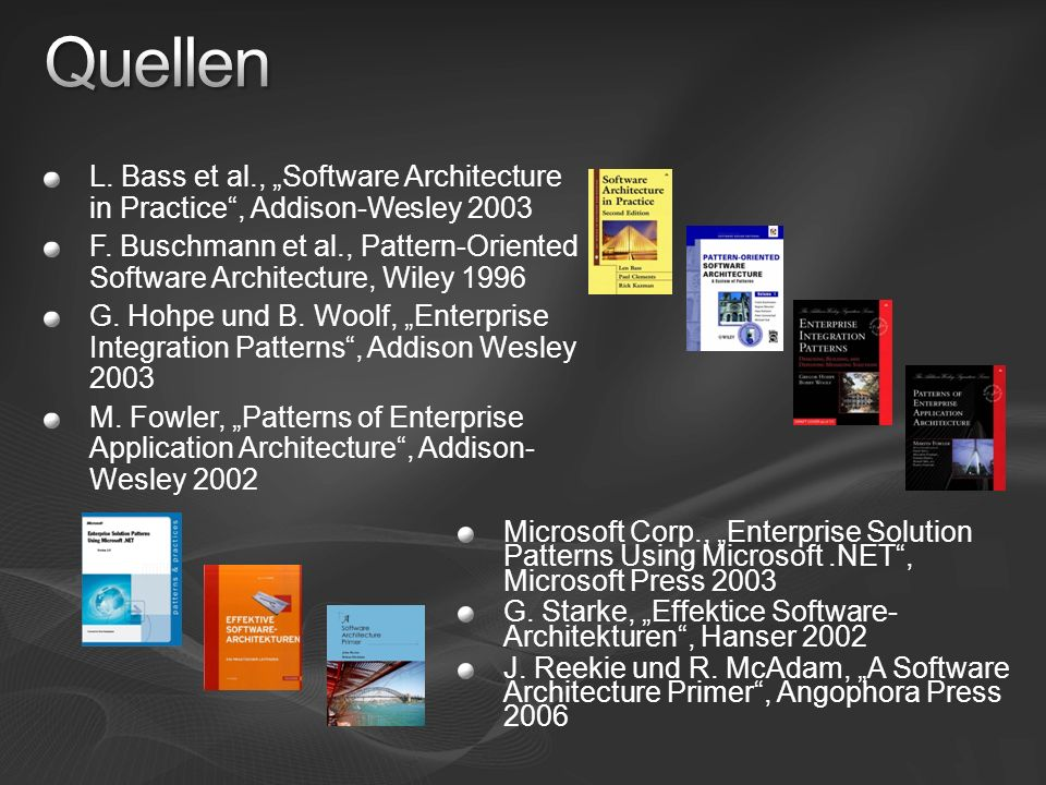 "Quellen L. Bass et al., ""Software Architecture in Practice , Addison-Wesley 2003."