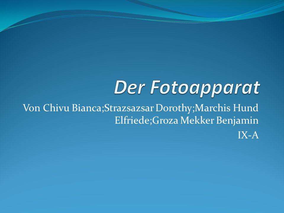 Der FotoapparatVon Chivu Bianca;Strazsazsar Dorothy;Marchis Hund Elfriede;Groza Mekker Benjamin.