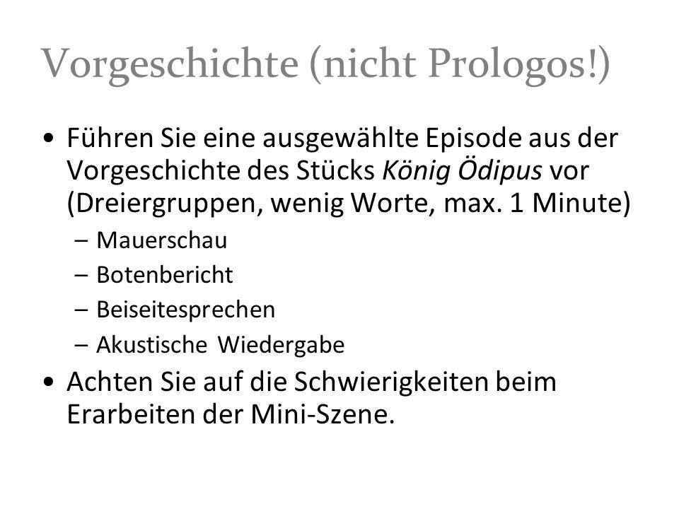 Vorgeschichte (nicht Prologos!)