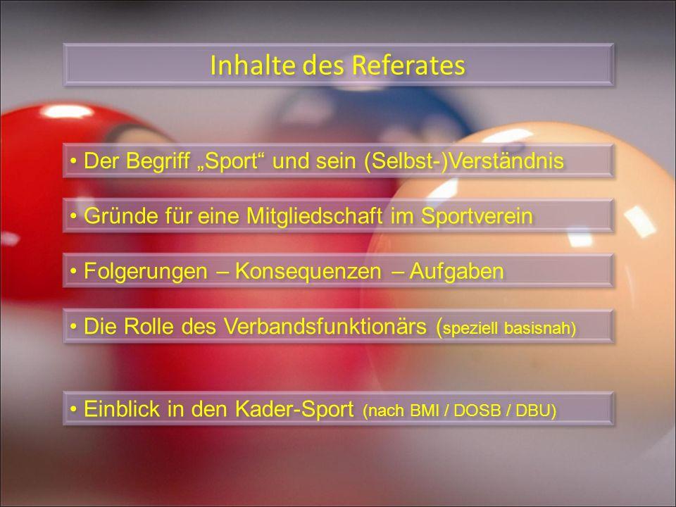 """Inhalte des Referates • Der Begriff """"Sport und sein (Selbst-)Verständnis. • Gründe für eine Mitgliedschaft im Sportverein."""
