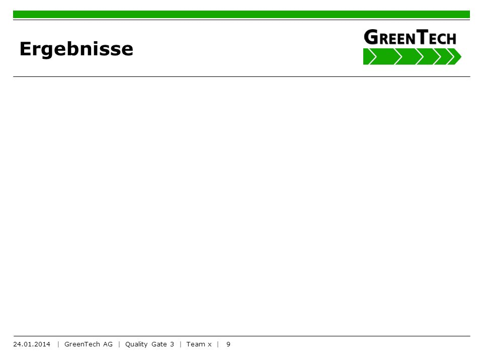 Ergebnisse 24.01.2014 | GreenTech AG | Quality Gate 3 | Team x |