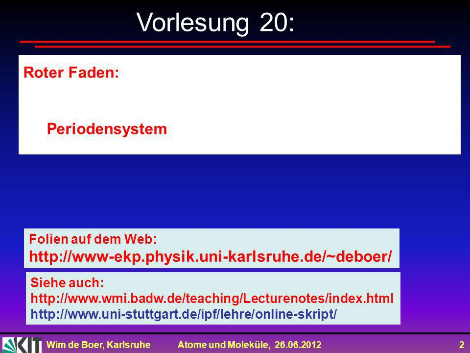 Vorlesung 20: Roter Faden: Periodensystem