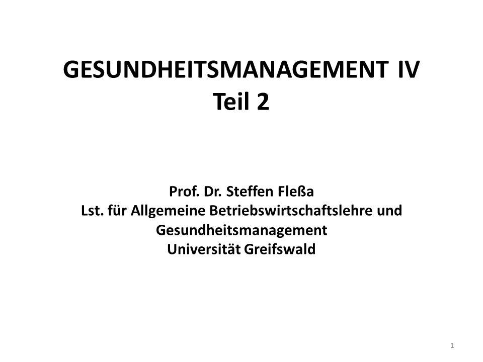 GESUNDHEITSMANAGEMENT IV Teil 2 Prof. Dr. Steffen Fleßa Lst