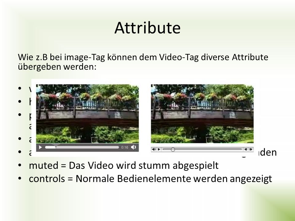 Attribute width = Breite (in px) height = Höhe (in px)