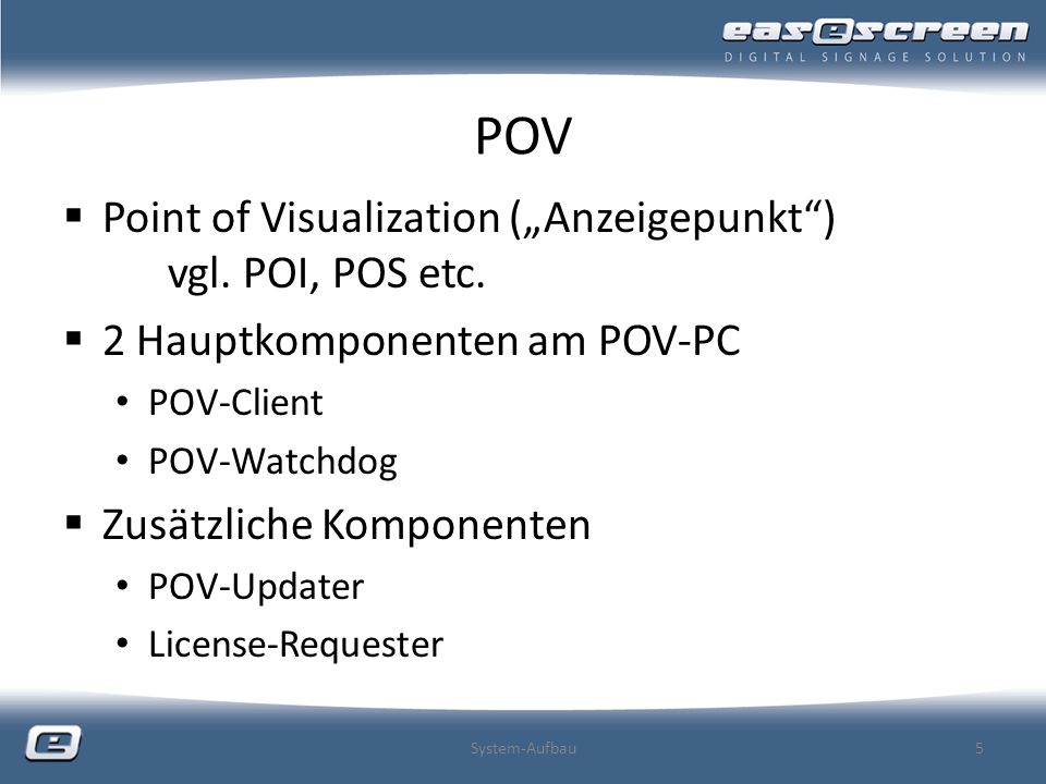"POV Point of Visualization (""Anzeigepunkt ) vgl. POI, POS etc."