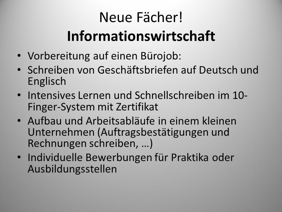 Neue Fächer! Informationswirtschaft