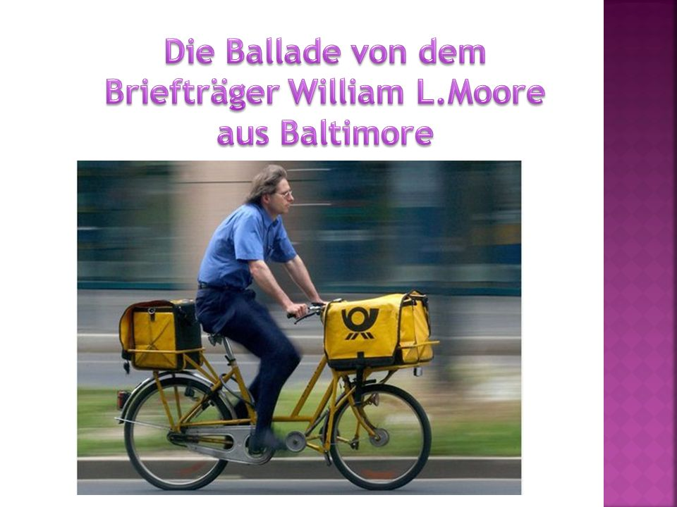 Die Ballade von dem Briefträger William L.Moore aus Baltimore