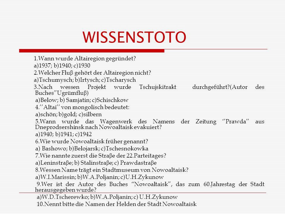 WISSENSTOTO 1.Wann wurde Altairegion gegründet a)1937; b)1940; c)1930