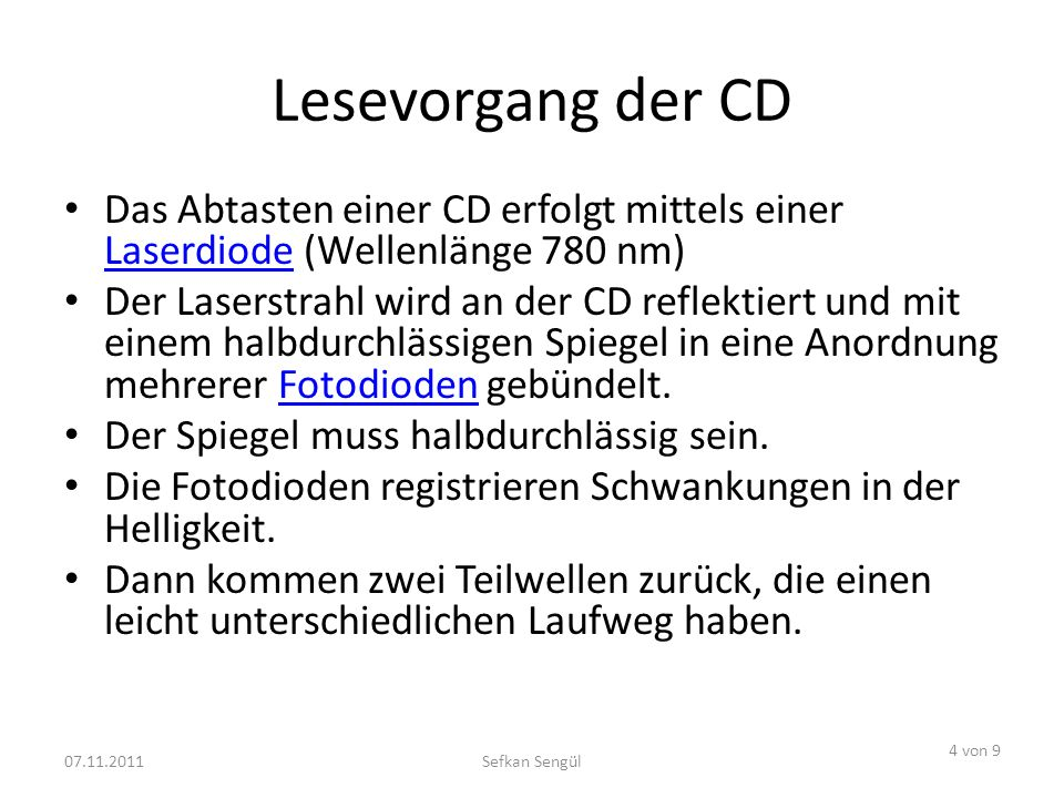 Lesevorgang der CD Das Abtasten einer CD erfolgt mittels einer Laserdiode (Wellenlänge 780 nm)