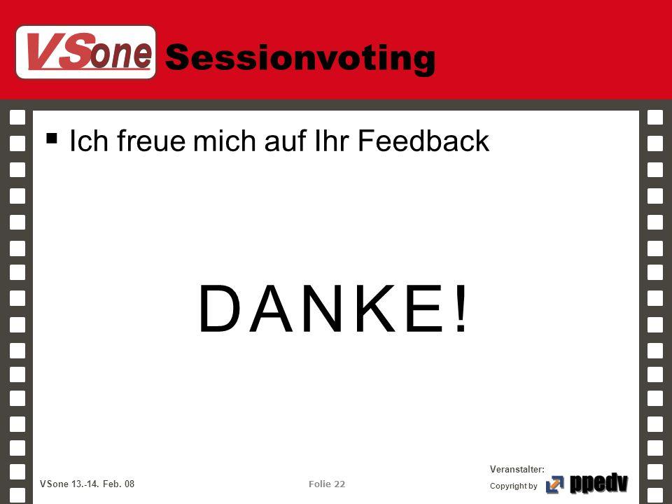 Sessionvoting Ich freue mich auf Ihr Feedback DANKE!