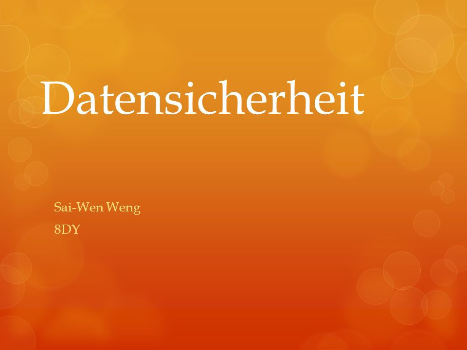 Datensicherheit Sai-Wen Weng 8DY