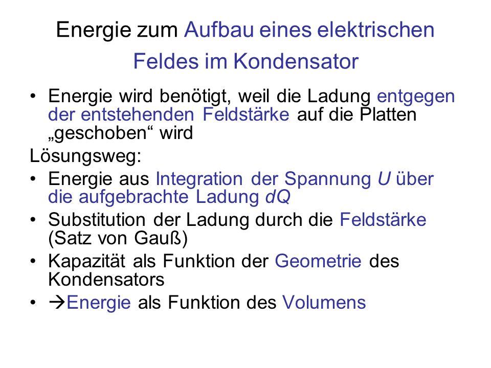 Energie zum Aufbau eines elektrischen Feldes im Kondensator
