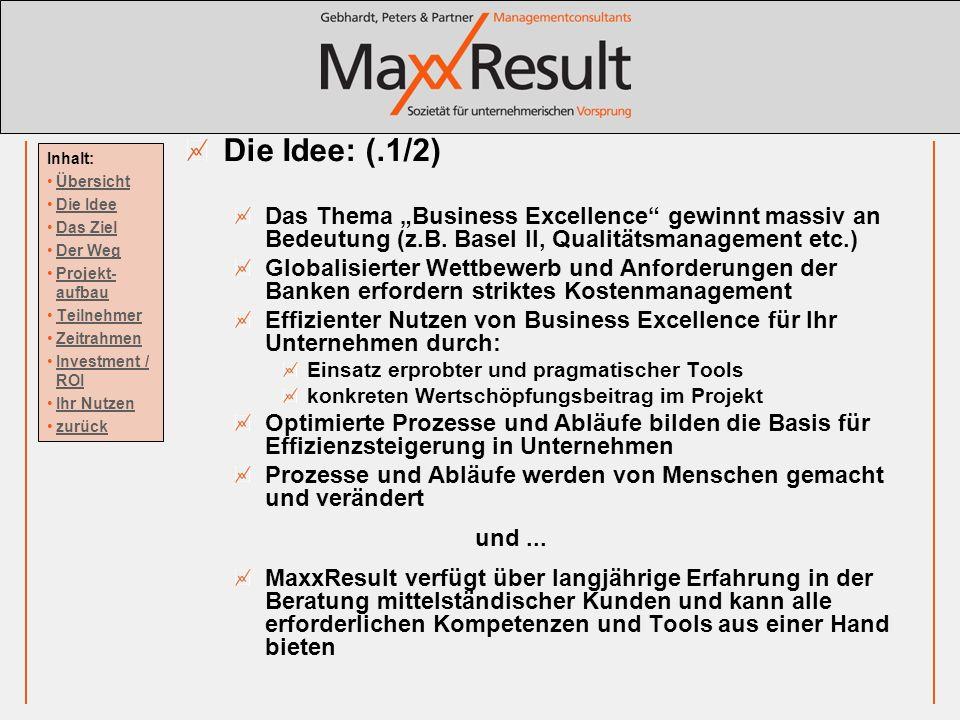 "Die Idee: (.1/2) Das Thema ""Business Excellence gewinnt massiv an Bedeutung (z.B. Basel II, Qualitätsmanagement etc.)"
