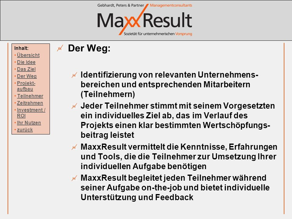 Der Weg: Identifizierung von relevanten Unternehmens-bereichen und entsprechenden Mitarbeitern (Teilnehmern)