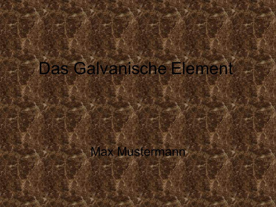 Das Galvanische Element