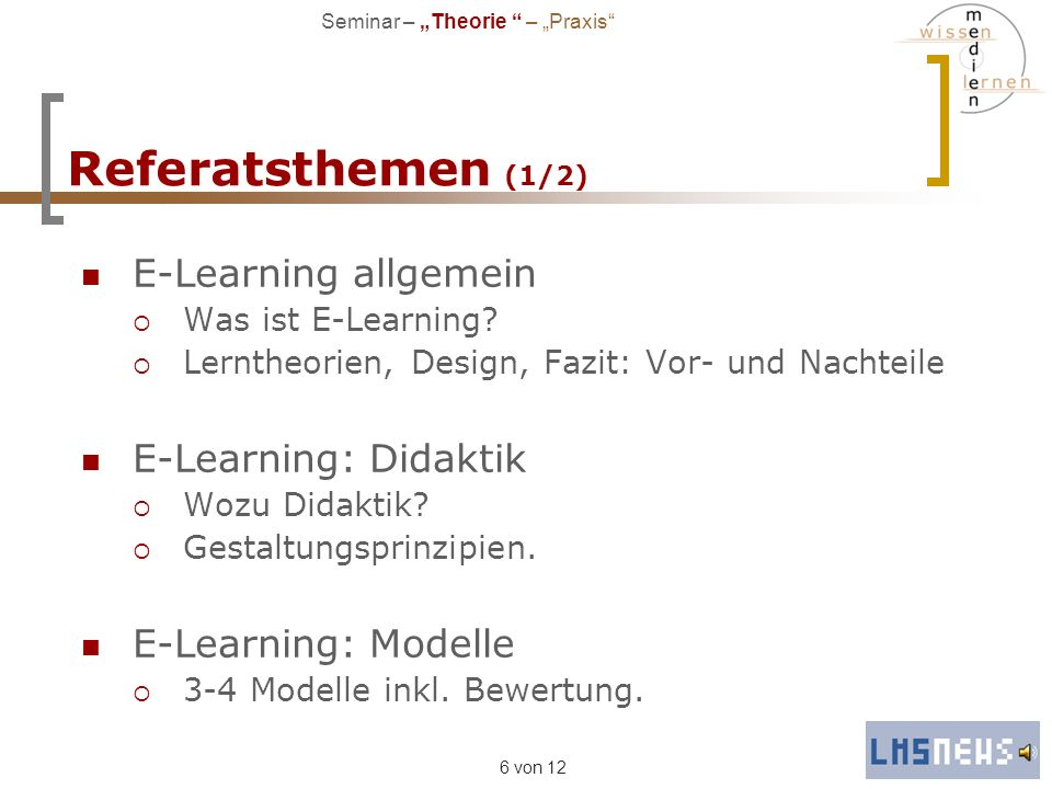 Referatsthemen (1/2) E-Learning allgemein E-Learning: Didaktik